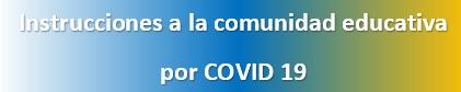 Instrucciones e información a la comunidad educativa por COVID-19