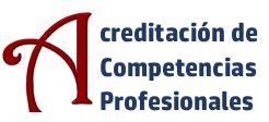Procedimiento de evaluación y acreditación de determinadas competencias profesionales adquiridas a través de la experiencia laboral o de vías no formales de formación