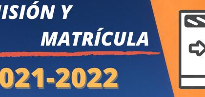 Admisión y matrícula en ciclos formativos de grado medio y de grado superior de Formación Profesional. CURSO 2021-2022